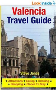 Valencia Travel Guide Valencia City