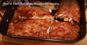 How to Cook Bulgarian Musaka Moussaka